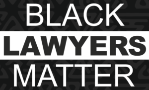 Black Lawyers Matter