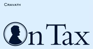 Cravath on Tax