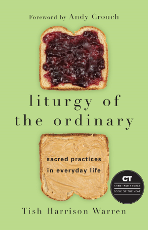 Liturgy Of The Ordinary